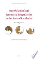 Morphological And Syntactical Irregularities In The Book Of Revelation