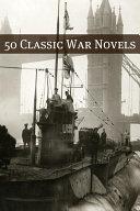 50 Classic War Novels Book