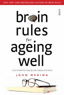 Brain Rules for Ageing Well