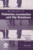 Metrology of Pedestrian Locomotion and Slip Resistance