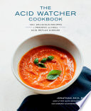 The Acid Watcher Cookbook Book PDF