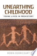 Unearthing Childhood