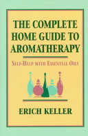 Complete Home Guide to Aromatherapy