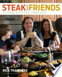 Steak with Friends, At Home, with Rick Tramonto by Rick Tramonto,Mary Goodbody PDF