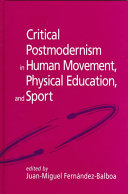 Critical Postmodernism in Human Movement  Physical Education  and Sport