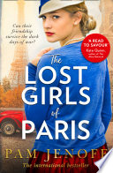 The Lost Girls Of Paris  An emotional story of friendship in WW2 based on true events for fans of The Tattoist of Auschwitz