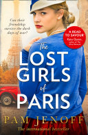 The Lost Girls Of Paris: An emotional story of friendship in WW2 based on true events for fans of The Tattoist of Auschwitz