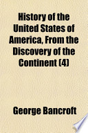 History of the United States of America, from the Discovery of the Continent (4)