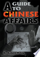 A Guide To Chinese Affairs