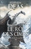 Les Rois-dragons (Tome 2) - Le Roi des cimes