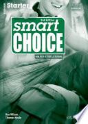 Smart Choice, Starter