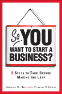 So, You Want to Start a Business?