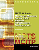 MCTS Guide to Microsoft Windows Server 2008 Network Infrastructure Configuration  exam  70 642  Book