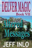 Delver Magic Book VII: Altered Messages