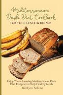 Mediterranean Dash Diet Cookbook for Your Lunch   Dinner