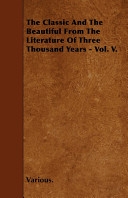 The Classic and the Beautiful from the Literature of Three Thousand Years   Vol  V