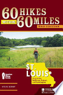 """60 Hikes Within 60 Miles: St. Louis: Including Sullivan, Potosi, and Farmington"" by Steve Henry"