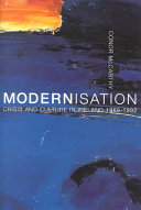 Modernisation  Crisis and Culture in Ireland  1969 1992
