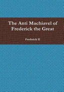 The Anti Machiavel of Frederick the Great