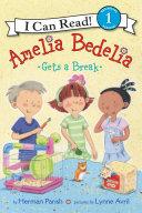 Amelia Bedelia Gets a Break ebook