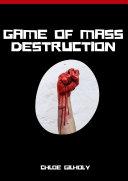 Game of Mass Destruction