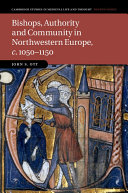Bishops, Authority and Community in Northwestern Europe, c.1050–1150