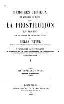 Histoire de la prostitution chez tous les peuples du monde, depuis l'antiquité la plus reculée, jusqu'à nos jours