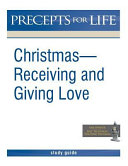 Christmas Receiving And Giving Love Precepts For Life Study R Guide Black And White Version