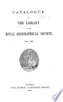 Catalogue of the Library of the Royal Geographical Society  May  1865 Book