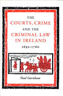 The Courts  Crime and the Criminal Law in Ireland  1692 1760
