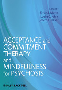 Acceptance and Commitment Therapy and Mindfulness for Psychosis Book