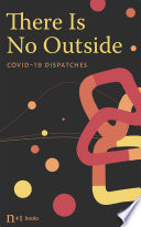 """""""There Is No Outside: Covid-19 Dispatches"""" by Verso Books"""