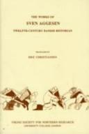 The Works of Sven Aggesen  Twelfth century Danish Historian