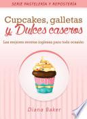 Cupcakes, Galletas y Dulces Caseros