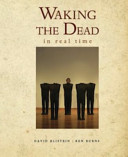 Waking the Dead in Real Time