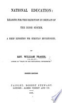 National education  Reasons for the rejection in Britain of the Irish system     Fourth edition