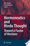Hermeneutics and Hindu Thought  Toward a Fusion of Horizons Book
