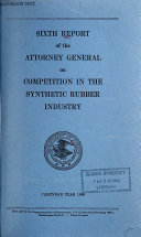 Report of the Attorney General on Competition in the Synthetic Rubber Industry