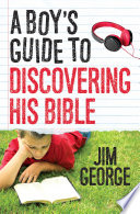 A Boy S Guide To Discovering His Bible
