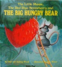 The Little Mouse  the Red Ripe Strawberry  and the Big Hungry Bear Book PDF