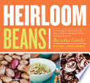 """Heirloom Beans: Recipes from Rancho Gordo"" by Vanessa Barrington, Steve Sando, Sara Remington"