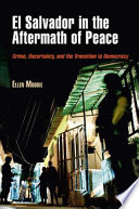 El Salvador in the Aftermath of Peace  : Crime, Uncertainty, and the Transition to Democracy