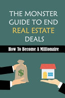 The Monster Guide To End Real Estate Deals