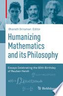Humanizing Mathematics and its Philosophy