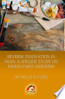 REVERSE INNOVATION IN INDIA: A SPECIFIC STUDY ON INDIAN PAINT INDUSTRY