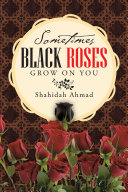 Sometimes Black Roses Grow On You ebook