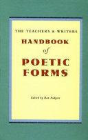 The teachers & writers handbook of poetic forms