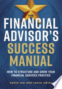 The Financial Advisor's Success Manual