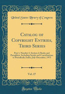 Catalog Of Copyright Entries Third Series Vol 27 Book PDF