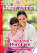 Im Sonnenwinkel Nr. 2: Ein neues Leben mit Dorothee / Geliebter Lausbub Hannes / Kein Platz für Susanne
